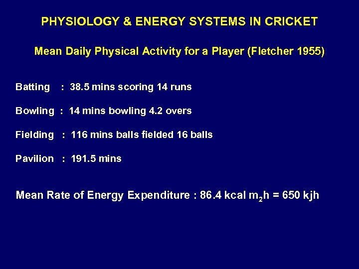 PHYSIOLOGY & ENERGY SYSTEMS IN CRICKET Mean Daily Physical Activity for a Player (Fletcher