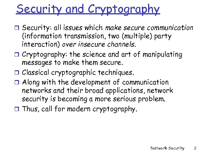 Security and Cryptography r Security: all issues which make secure communication r r (information