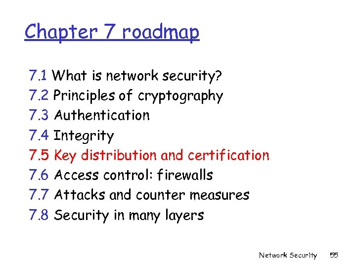 Chapter 7 roadmap 7. 1 What is network security? 7. 2 Principles of cryptography