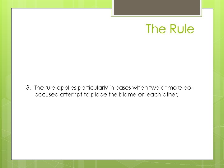 The Rule case 3. The rule applies particularly in cases when two or more