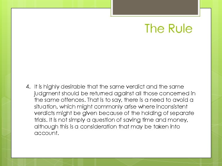 The Rule case 4. It is highly desirable that the same verdict and the