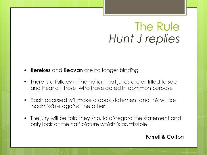 The Rule Hunt J replies • Kerekes and Beavan are no longer binding •