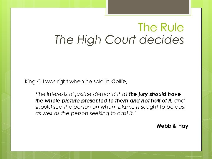 The Rule The High Court decides King CJ was right when he said in