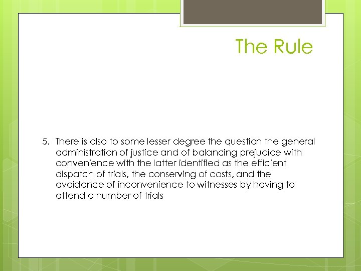 The Rule case 5. There is also to some lesser degree the question the