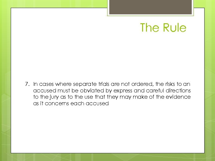 The Rule case 7. In cases where separate trials are not ordered, the risks