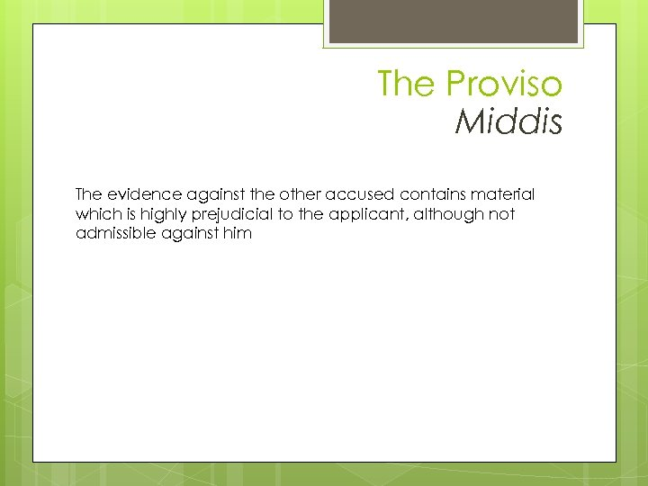 The Proviso Middis The evidence against the other accused contains material which is highly