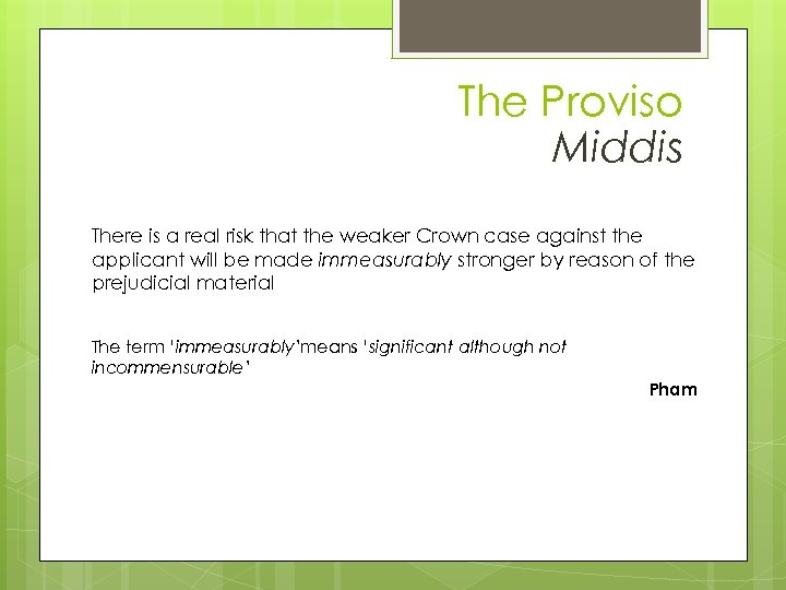 The Proviso Middis There is a real risk that the weaker Crown case against