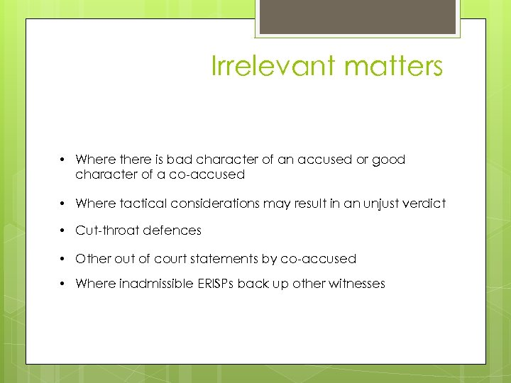 Irrelevant matters & irrelevant matters • Where there is bad character of an accused