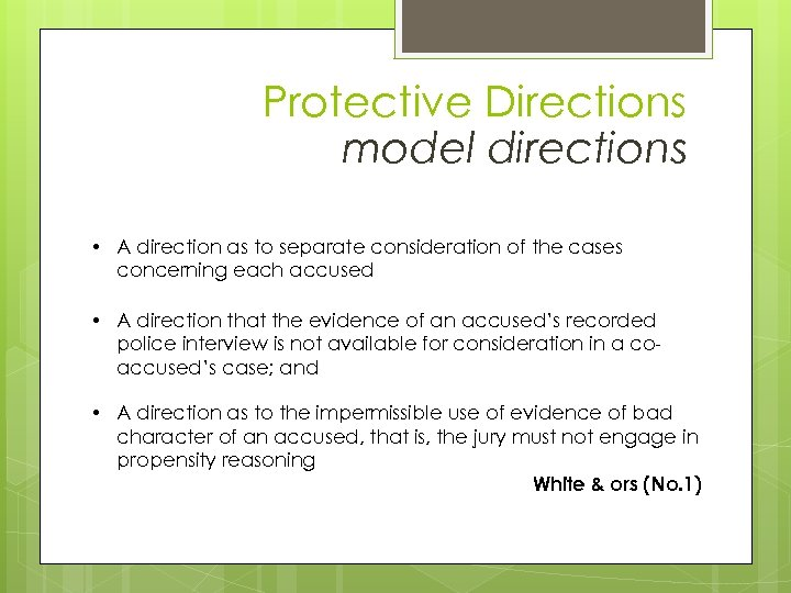 Protective Directions & model directions • A direction as to separate consideration of the