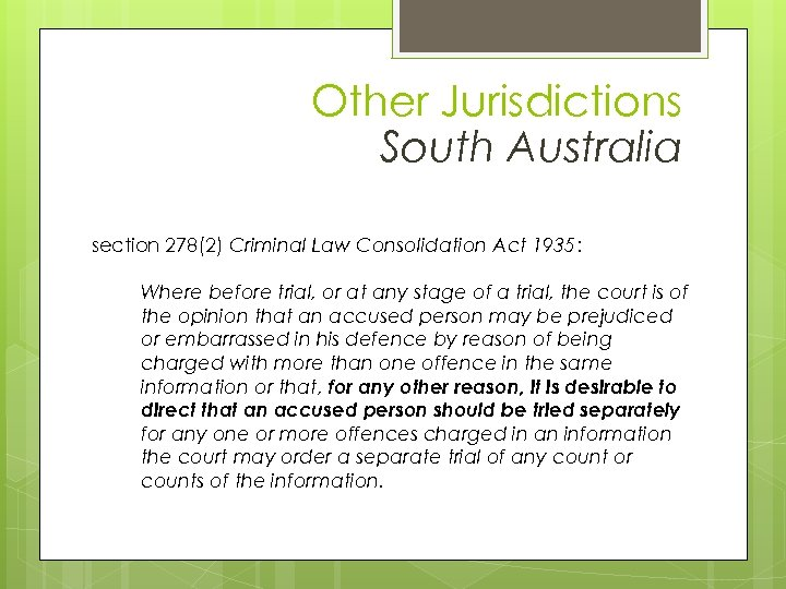 Other Jurisdictions & South Australia section 278(2) Criminal Law Consolidation Act 1935: Where before