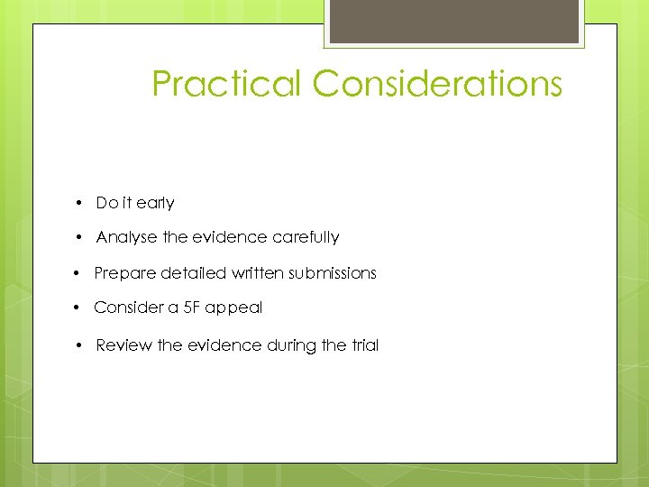 Practical Considerations & South Australia • Do it early • Analyse the evidence carefully