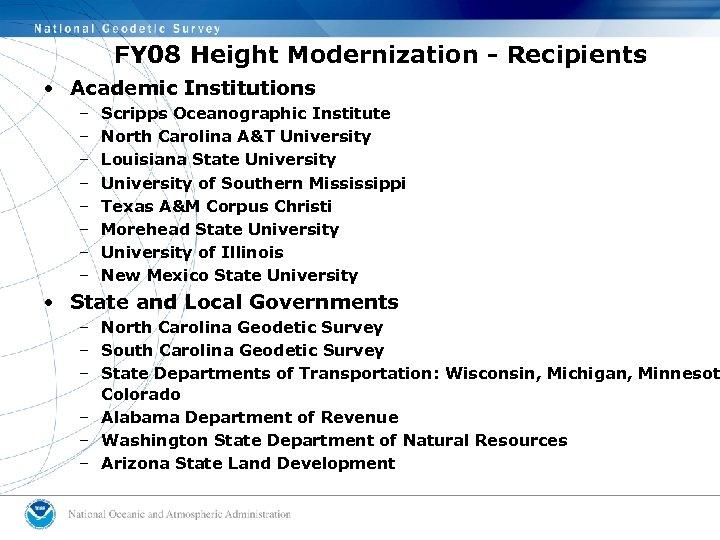 FY 08 Height Modernization - Recipients • Academic Institutions – – – – Scripps