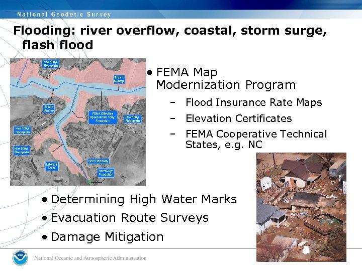 Flooding: river overflow, coastal, storm surge, flash flood • FEMA Map Modernization Program –