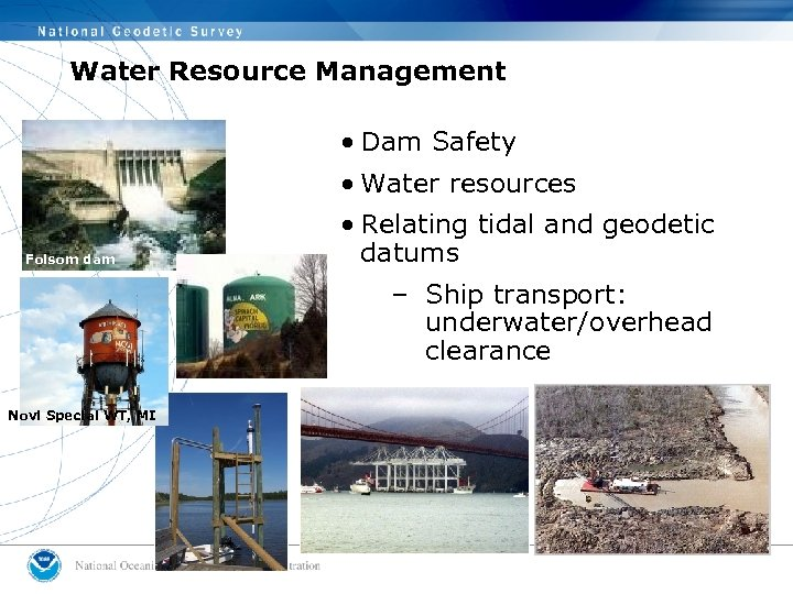 Water Resource Management • Dam Safety • Water resources Folsom dam • Relating tidal