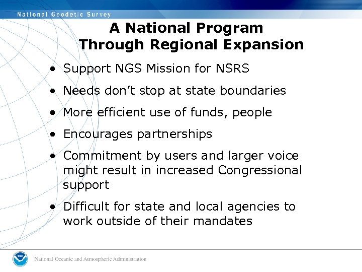 A National Program Through Regional Expansion • Support NGS Mission for NSRS • Needs