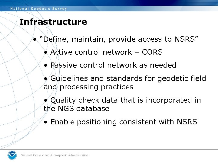 """Infrastructure • """"Define, maintain, provide access to NSRS"""" • Active control network – CORS"""