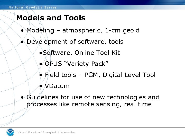 Models and Tools • Modeling – atmospheric, 1 -cm geoid • Development of software,