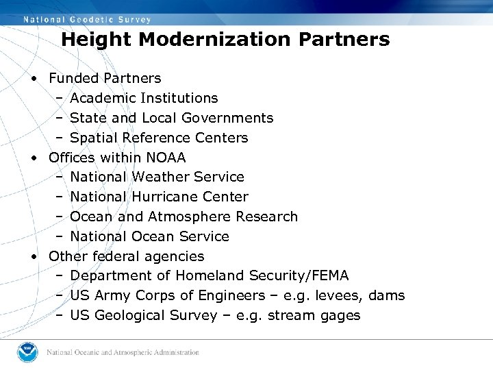 Height Modernization Partners • Funded Partners – Academic Institutions – State and Local Governments