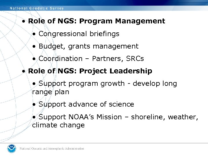 • Role of NGS: Program Management • Congressional briefings • Budget, grants management