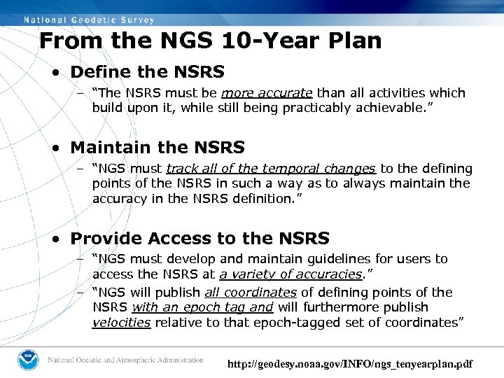"""From the NGS 10 -Year Plan • Define the NSRS – """"The NSRS must"""