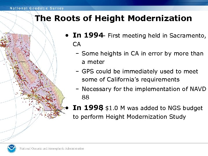 The Roots of Height Modernization • In 1994 - First meeting held in Sacramento,