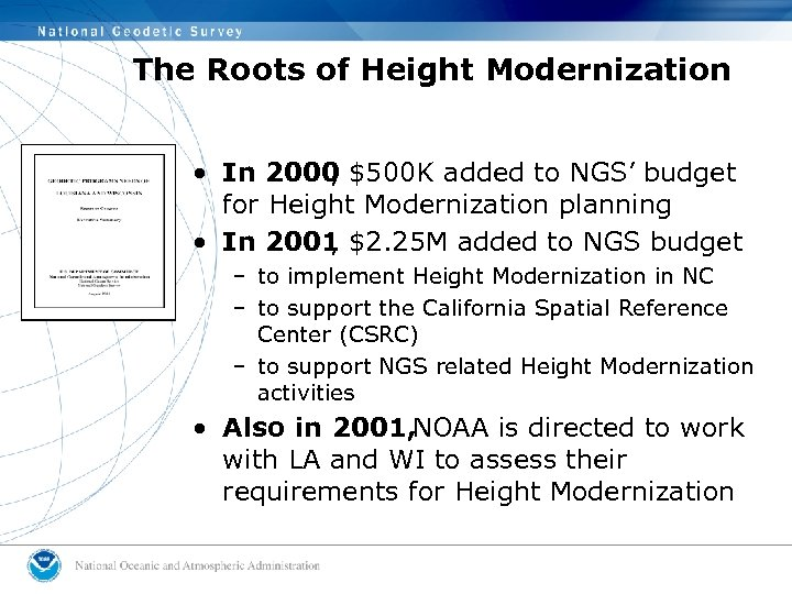 The Roots of Height Modernization • In 2000 $500 K added to NGS' budget