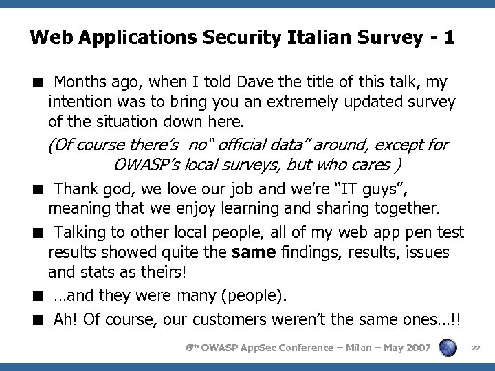 Web Applications Security Italian Survey - 1 < Months ago, when I told Dave