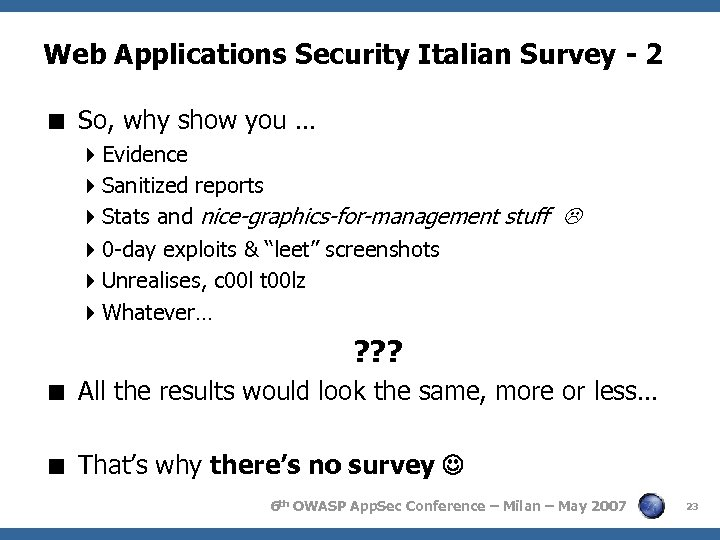 Web Applications Security Italian Survey - 2 < So, why show you … 4