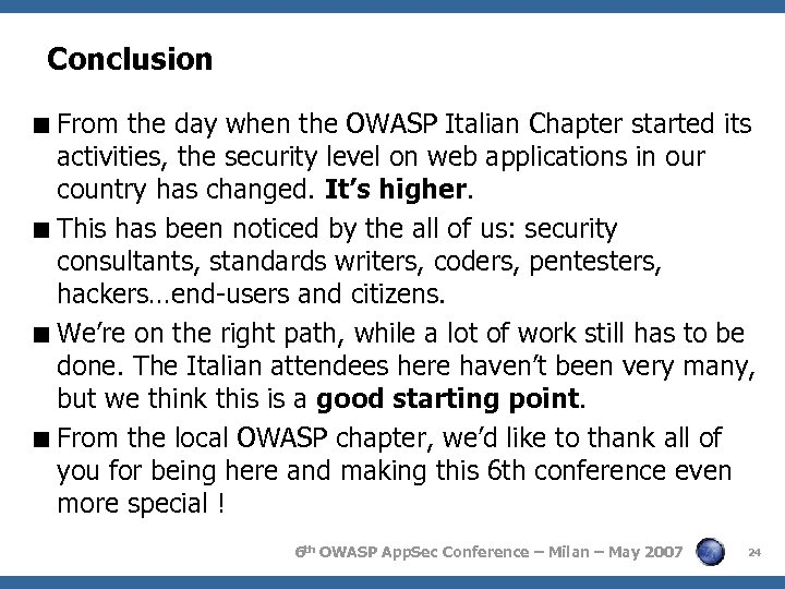 Conclusion < From the day when the OWASP Italian Chapter started its activities, the