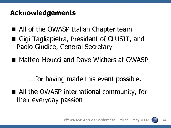 Acknowledgements < All of the OWASP Italian Chapter team < Gigi Tagliapietra, President of