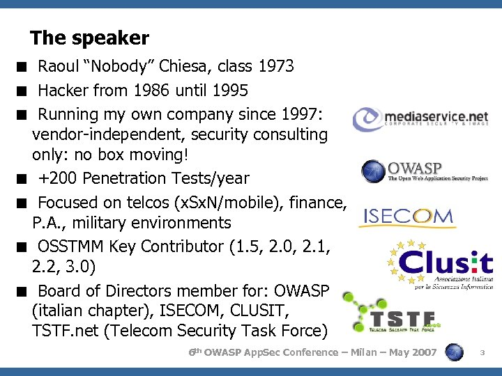 """The speaker < Raoul """"Nobody"""" Chiesa, class 1973 < Hacker from 1986 until 1995"""