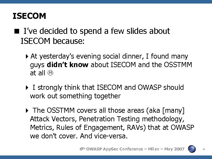 ISECOM < I've decided to spend a few slides about ISECOM because: 4 At