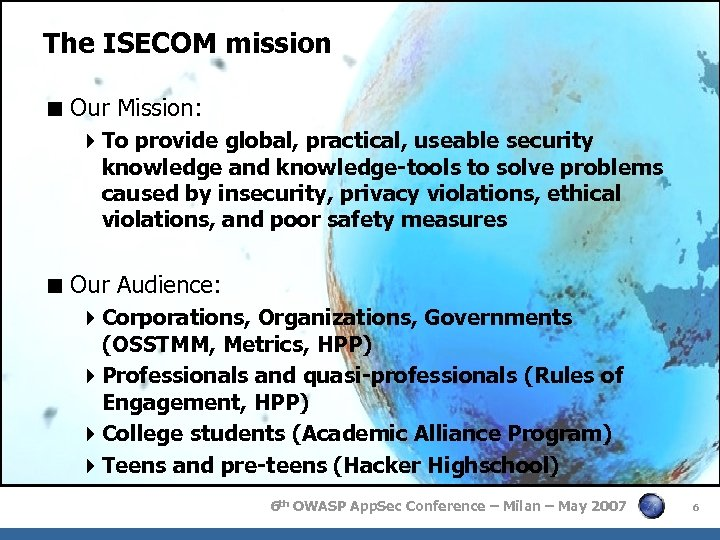 The ISECOM mission < Our Mission: 4 To provide global, practical, useable security knowledge