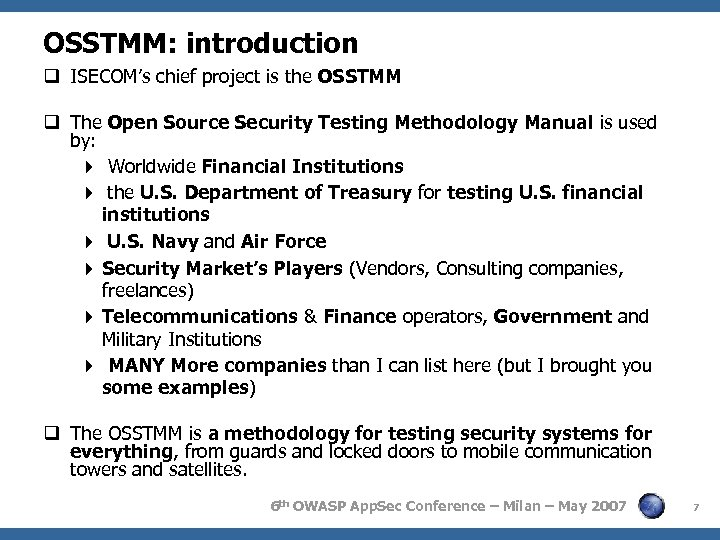 OSSTMM: introduction q ISECOM's chief project is the OSSTMM q The Open Source Security