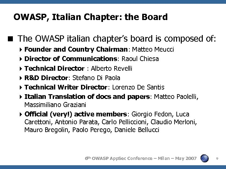 OWASP, Italian Chapter: the Board < The OWASP italian chapter's board is composed of: