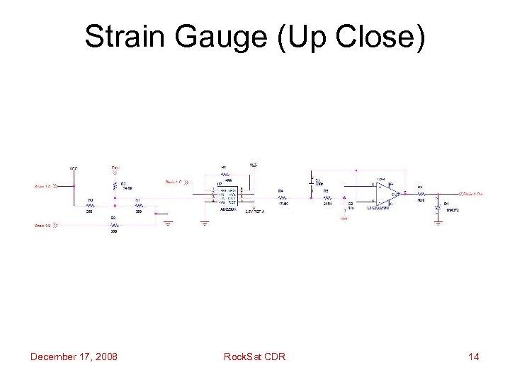 Strain Gauge (Up Close) December 17, 2008 Rock. Sat CDR 14