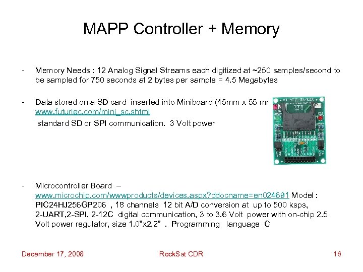 MAPP Controller + Memory - Memory Needs : 12 Analog Signal Streams each digitized
