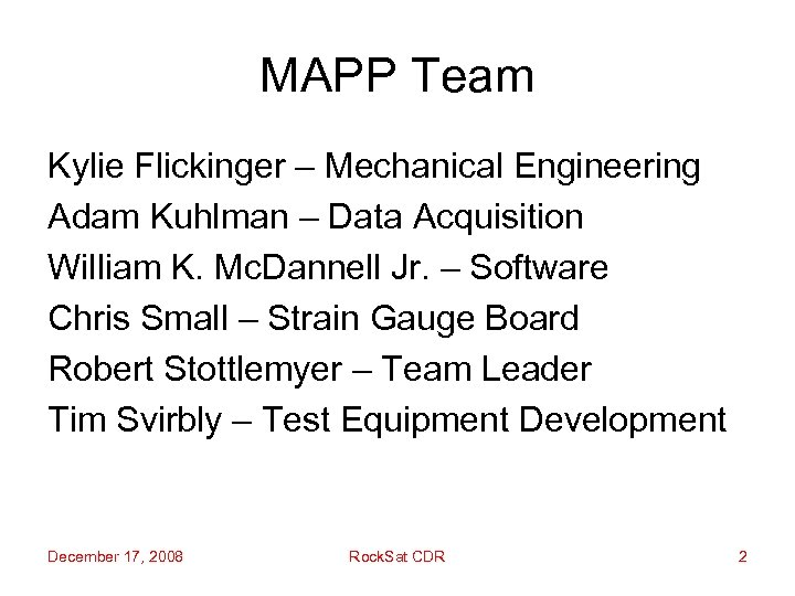 MAPP Team Kylie Flickinger – Mechanical Engineering Adam Kuhlman – Data Acquisition William K.