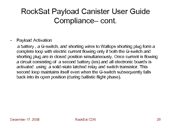 Rock. Sat Payload Canister User Guide Compliance– cont. - Payload Activation a battery ,
