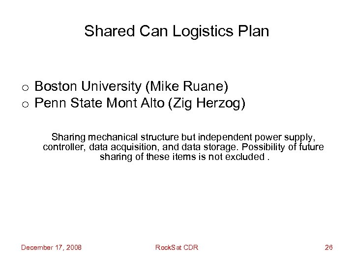 Shared Can Logistics Plan o Boston University (Mike Ruane) o Penn State Mont Alto