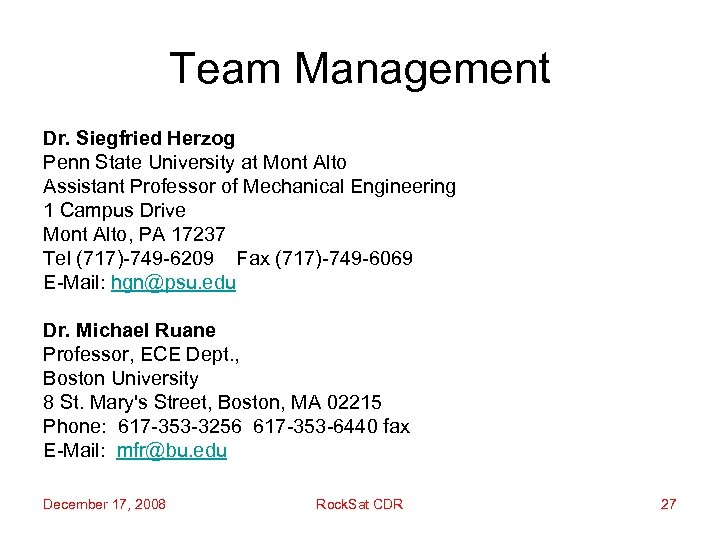 Team Management Dr. Siegfried Herzog Penn State University at Mont Alto Assistant Professor of