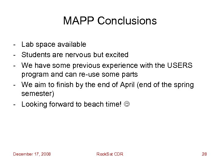 MAPP Conclusions - Lab space available - Students are nervous but excited - We