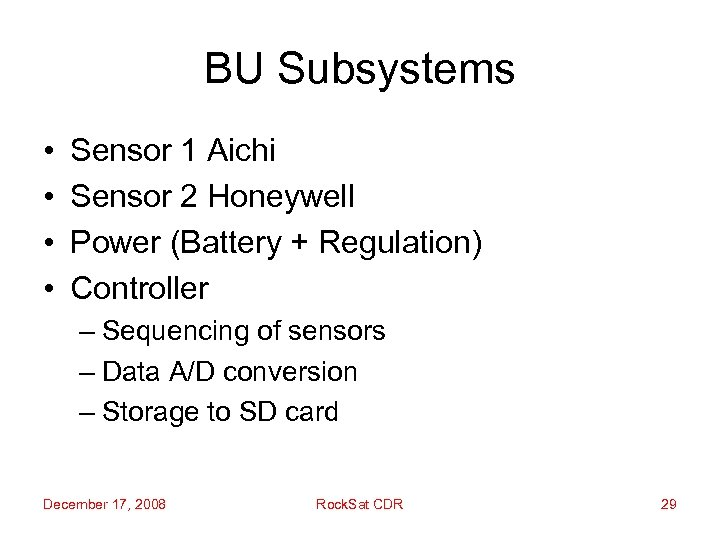 BU Subsystems • • Sensor 1 Aichi Sensor 2 Honeywell Power (Battery + Regulation)