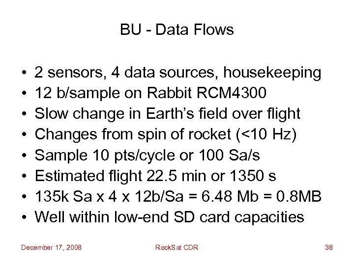 BU - Data Flows • • 2 sensors, 4 data sources, housekeeping 12 b/sample
