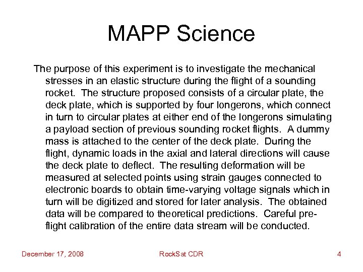 MAPP Science The purpose of this experiment is to investigate the mechanical stresses in