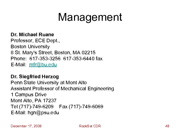 Management Dr. Michael Ruane Professor, ECE Dept. , Boston University 8 St. Mary's Street,