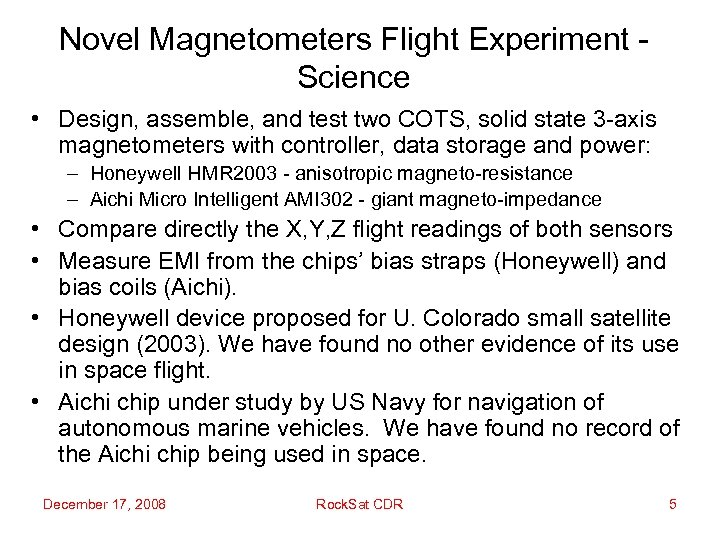 Novel Magnetometers Flight Experiment - Science • Design, assemble, and test two COTS, solid