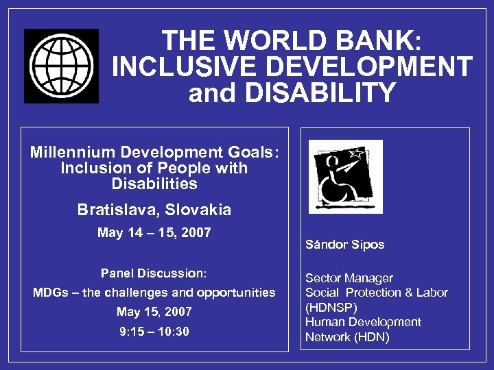 THE WORLD BANK: INCLUSIVE DEVELOPMENT and DISABILITY Millennium Development Goals: Inclusion of People with