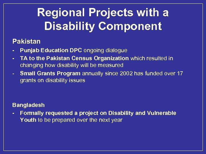 Regional Projects with a Disability Component Pakistan - - Punjab Education DPC ongoing dialogue