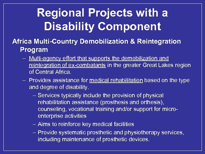 Regional Projects with a Disability Component Africa Multi-Country Demobilization & Reintegration Program – Multi-agency